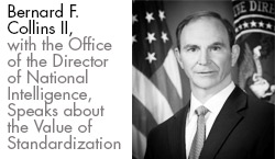 Bernard F. Collins II, with the Office of the Director of National Intelligence, Speaks about the Value of Standardization