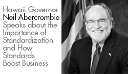 Hawaii Governor Neil Abercrombie Speaks about the Importance of Standardization and How Standards Boost Business